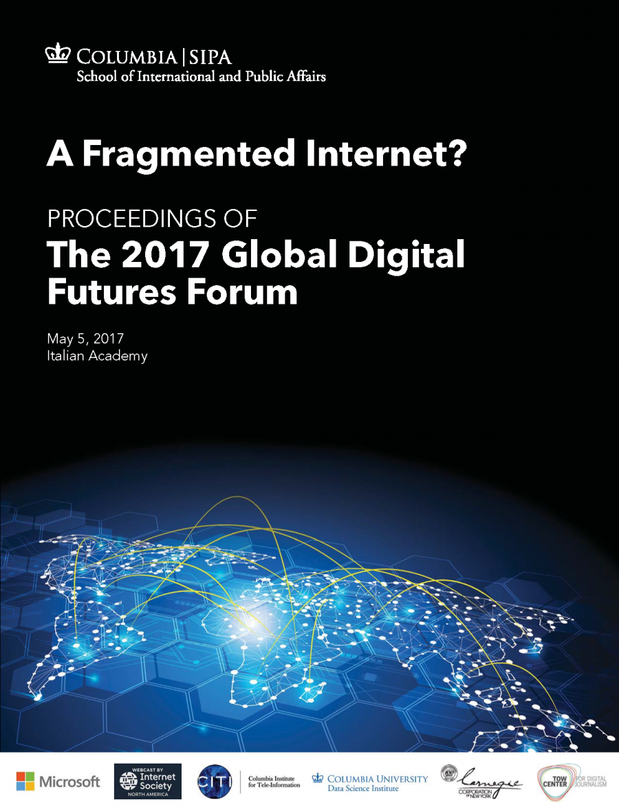 Proceedings of the Global Digital Futures Forum 2017: A Fragmented Internet?