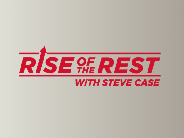 Rise of the Rest with Steve Case
