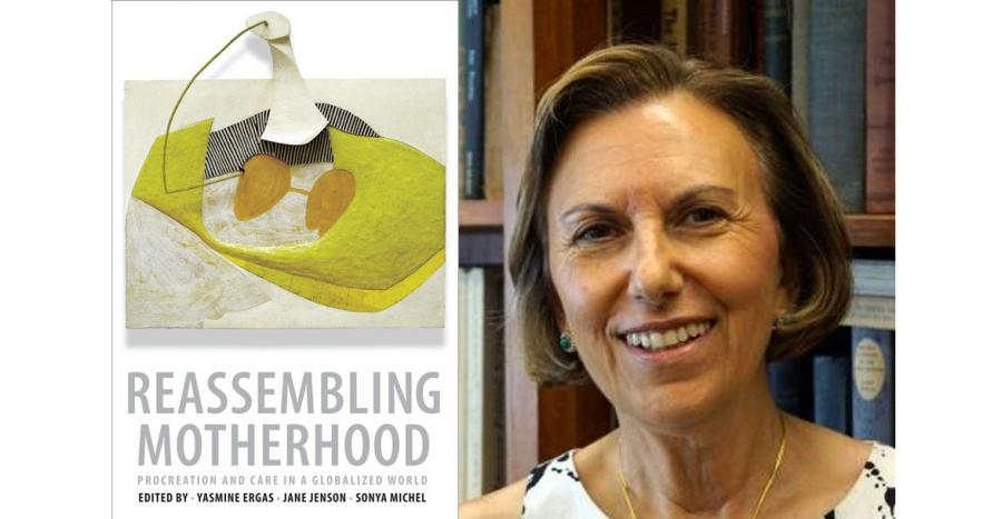 Reassembling Motherhood, edited by Yasmine Ergas (pictured) et al.